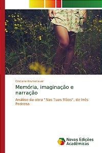 Memória, imaginação e narração