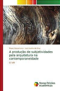 A produção de subjetividades pela arquitetura na contemporaneidade