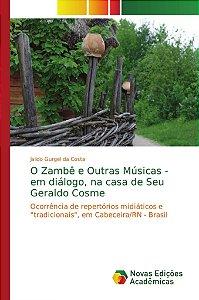 O Zambê e Outras Músicas - em diálogo, na casa de Seu Geraldo Cosme
