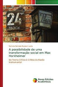 A possibilidade de uma transformação social em Max Horkheimer