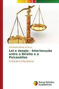 Lei e desejo - Interlocução entre o Direito e a Psicanálise