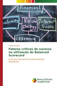 Fatores críticos de sucesso na utilização do Balanced Scorecard