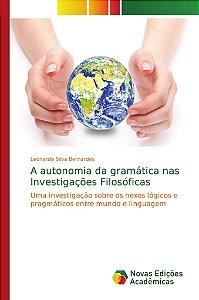 A autonomia da gramática nas Investigações Filosóficas