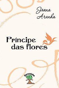 Príncipe das Flores - autora Joana Aranha