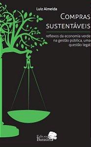 Compras sustentáveis reflexos da economia verde na gestão pública, uma questão legal