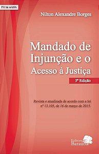 Mandado de Injunção e o Acesso à Justiça 5ª Edição - autor Nilton Alexandre Borges