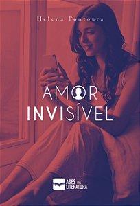 Amor invisível - autora Helena Fontoura