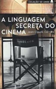A linguagem secreta do cinema (coleção 50 anos)