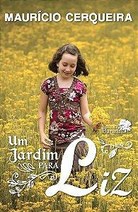 Um Jardim para Liz  -  autor Maurício Cerqueira