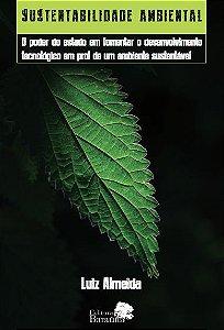 Sustentabilidade Ambiental: O poder do estado em fomentar o desenvolvimento tecnológico em prol de um ambiente sustentável