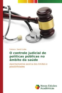 O controle judicial de políticas públicas no âmbito da saúde