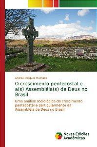 O crescimento pentecostal e a(s) Assembléia(s) de Deus no Brasil