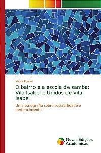 O bairro e a escola de samba: Vila Isabel e Unidos de Vila Isabel