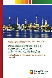 Destilação atmosférica de petróleos e estudo quimiométrico de frações