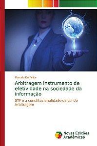 Arbitragem instrumento de efetividade na sociedade da informação