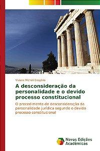 A desconsideração da personalidade e o devido processo constitucional
