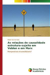 As relações de causalidade estrutura-sujeito em Veblen e em Marx