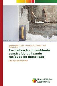 Revitalização do ambiente construído utilizando resíduos de demolição