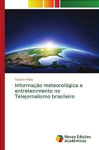 Informação meteorológica e entretenimento no Telejornalismo brasileiro