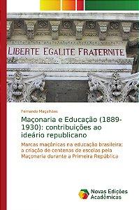 Maçonaria e Educação (1889-1930): contribuições ao ideário republicano
