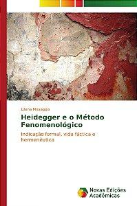Heidegger e o Método Fenomenológico