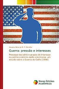Guerra: pressão e interesses