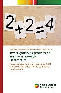 Investigando as práticas de ensinar e aprender Matemática