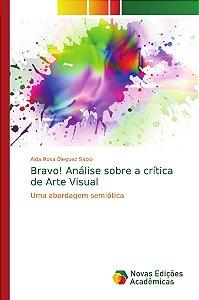 Bravo! Análise sobre a crítica de Arte Visual