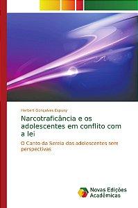 Narcotraficância e os adolescentes em conflito com a lei