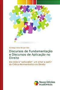 Discursos de Fundamentação e Discursos de Aplicação no Direito