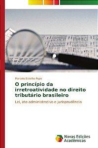 O princípio da irretroatividade no direito tributário brasileiro