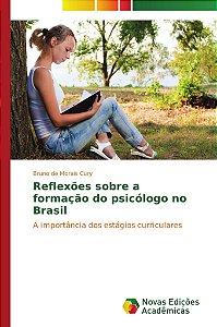 Reflexões sobre a formação do psicólogo no Brasil