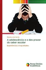 A adolescência e o des-prazer do saber escolar