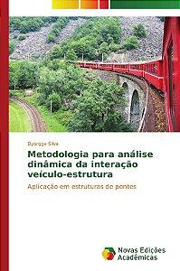 Metodologia para análise dinâmica da interação veículo-estrutura