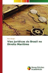 Vias jurídicas do Brasil no Direito Marítimo