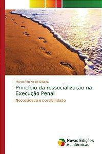 Princípio da ressocialização na Execução Penal