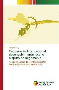 Cooperação Internacional, desenvolvimento local e disputa de hegemonia
