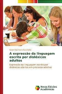 A expressão da linguagem escrita por disléxicos adultos