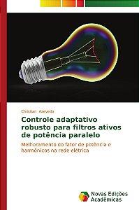 Controle adaptativo robusto para filtros ativos de potência paralelo