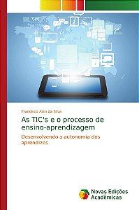 As TIC's e o processo de ensino-aprendizagem
