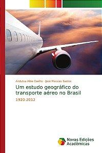 Um estudo geográfico do transporte aéreo no Brasil
