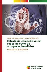 Estratégia competitiva em redes no setor de autopeças brasileiro