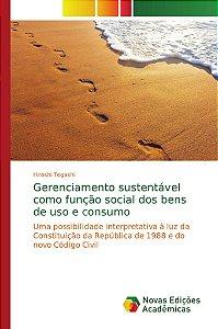 Gerenciamento sustentável como função social dos bens de uso e consumo