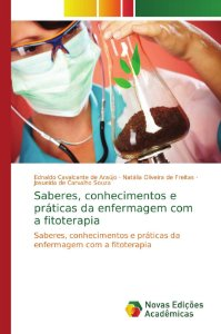 Saberes, conhecimentos e práticas da enfermagem com a fitoterapia