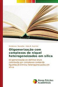 Oligomerização com complexos de níquel heterogeneizados em sílica