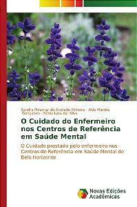 O Cuidado do Enfermeiro nos Centros de Referência em Saúde Mental