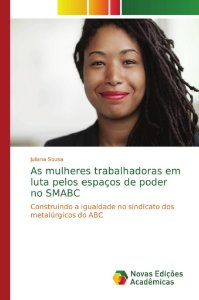 As mulheres trabalhadoras em luta pelos espaços de poder no SMABC