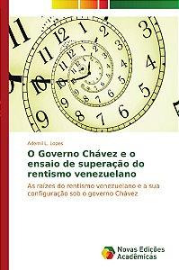 O Governo Chávez e o ensaio de superação do rentismo venezuelano