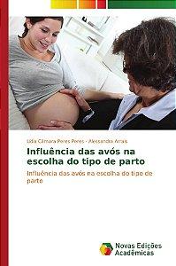 Influência das avós na escolha do tipo de parto