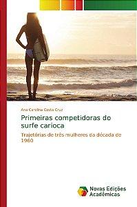 Primeiras competidoras do surfe carioca